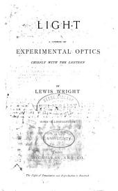 Light: A Course of Experimental Optics, Chiefly with the Lantern