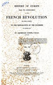 History of Europe from the Commencement of the French Revolution in 1789 to the Restauration of the Bourbons in 1815 Archibald Alison: Volume 6