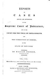 Reports of Cases Argued and Determined in the Supreme Court of Judicature and in the Court for the Trial of Impeachments and the Correction of Errors in the State of New York: Volume 7