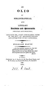 An olio of bibliographical and literary anecdotes, including mr. Cole's unpublished notes on Bentham's History of Ely cathedral