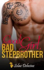 Good Girl Bad Stepbrother: Rebel Romance