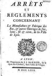 Arrêts et règlements concernant la manufacture et fabrique des bas et autres ouvrages de soie, laine, fil et coton de la ville de Lyon