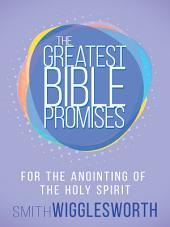 The Greatest Bible Promises for the Anointing of the Holy Spirit