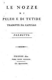 Le nozze di Peleo e di Tetide, tradotte da Catullo: poemetto