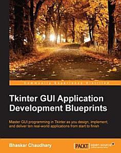 Tkinter GUI Application Development Blueprints PDF