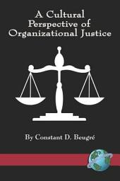 A Cultural Perspective of Organizational Justice