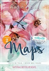 Maps [chapter 2]: Truth be told, I never was yours