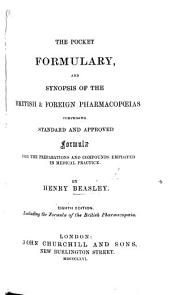 The Pocket Formulary; and synopsis of the British & Foreign Pharmacopœias ... Second edition