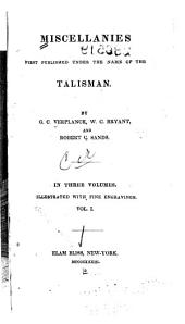 Miscellanies First Published Under the Name of the Talisman: Volume 1