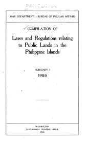 Compilation of Laws and Regulations Relating to Public Lands in the Philippine Islands