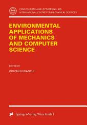 Environmental Applications of Mechanics and Computer Science: Proceedings of CISM 30th Anniversary Conference Udine, May 29, 1999