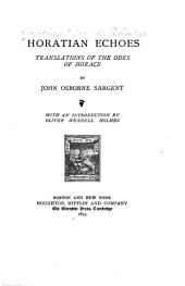 Horatian Echoes: Translations of the Odes of Horace