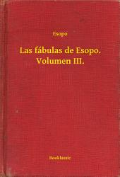 Las fábulas de Esopo. Volumen III.