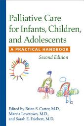 Palliative Care for Infants, Children, and Adolescents: A Practical Handbook, Edition 2
