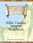 The Great Adventure  A Journey Through the Bible  Bible Timeline Seminar Workbook