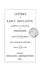 Letters on early education, tr. With a memoir of Pestalozzi
