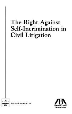 The Right Against Self incrimination in Civil Litigation PDF