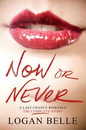 Now or Never (A Last Chance Romance)