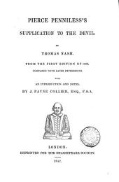 Pierce Penniless's supplication to the Devil, with an intr. and notes by J.P. Collier