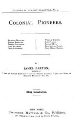Colonial Pioneers: Governor Bradford. William Brewster. Thomas Hutchinson. Lord Baltimore. Peter Stuyvesant. William Johnson. James Logan. Captain Kidd. Rev. Samuel Parris. Capt. Henry Hudson