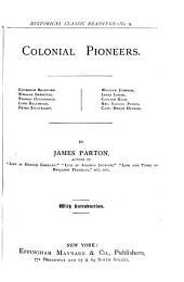 Colonial Pioneers: Governor Bradford. William Brewster. Thomas Hutchinson. Lord Baltimore. Peter Stuyvesant. William Johnson. James Logan. Captain Kidd. Rev. Samuel Parris. Capt. Henry Hudson