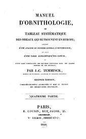 Manuel d'ornithologie, ou tableau systématique des oiseaux qui se trouvent en Europe: precédé d'une analyse du système général d'ornithologie, et suivi d'une table alphabétique des espèces, Volume4