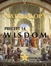Naturalopy Precept 14: Wisdom