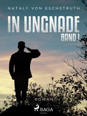 In Ungnade -: Band 1