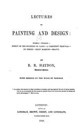 Lectures on Painting and Design ...: Fuzeli. Wilkie. Effect of the societies on taste. A competent tribunal. On fresco. Elgin marbles. Beauty