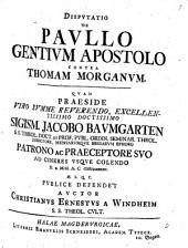 Disputatio de Pavllo gentivm apostolo, contra Thomam Morganvm