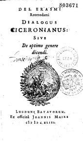 Des. Erasmi Dialogus Ciceronianus sive De optimo genere dicendi