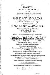 Cary's New Itinerary: Or, An Accurate Delineation of the Great Roads, Both Direct and Cross, Throughout England and Wales