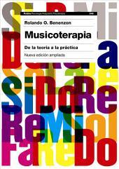 Musicoterapia: De la teoría a la práctica. Nueva edición ampliada