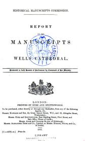 Report on the Manuscripts of Wells Cathedral: Volume 10, Part 3