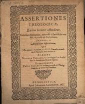 Assertiones theologicae quibus breviter ostenditur, ecclesiam romanam, non recte a pontificiis censeri ac praedicari catholicam