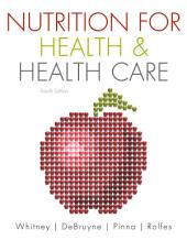 Nutrition for Health and Health Care: Edition 4