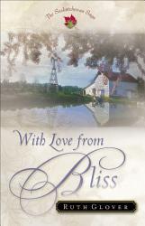 With Love from Bliss  Saskatchewan Saga Book  2  PDF
