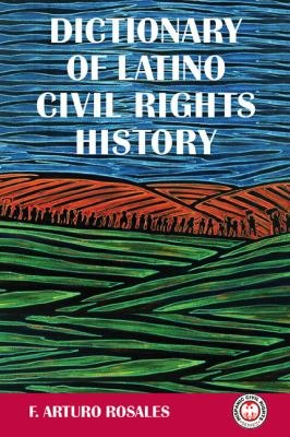 Dictionary of Latino Civil Rights History PDF