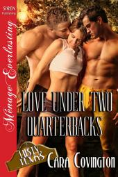 Love Under Two Quarterbacks [The Lusty, Texas Collection]