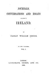 Journals, Conversations and Essays Relating to Ireland: Volume 1