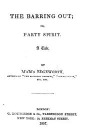 The Barring Out, Or, Party Spirit: A Tale