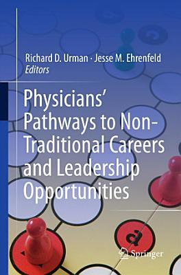 Physicians    Pathways to Non Traditional Careers and Leadership Opportunities PDF
