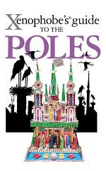 The Xenophobe's Guide to the Poles