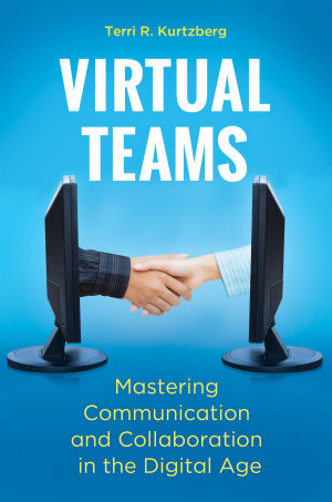 Virtual Teams  Mastering Communication and Collaboration in the Digital Age