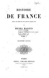 Histoire de France, depuis les temps les plus reculés jusqu'en 1789: Volume1