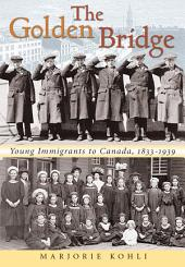 The Golden Bridge: Young Immigrants to Canada, 1833-1939