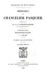 Histoire de mon temps: Mémoires du chancelier Pasquier, Volume4