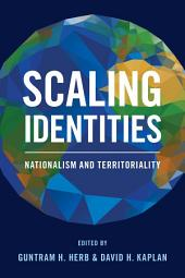 Scaling Identities: Nationalism and Territoriality