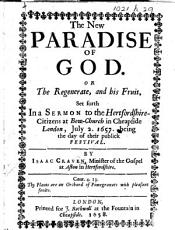 The New Paradise of God  Or  The Regenerate and His Fruit PDF