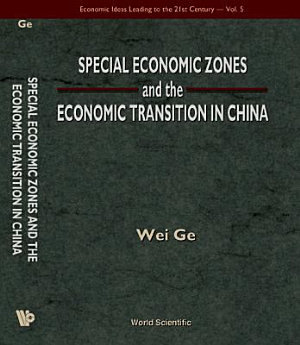 Special Economic Zones and the Economic Transition in China PDF